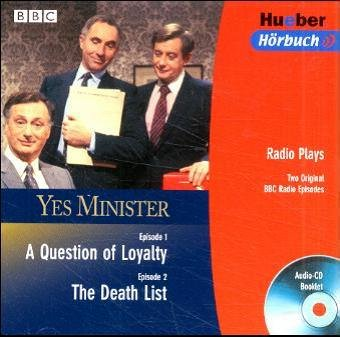 Yes Minister 2. A Question of Loyalty. The Death List. 1 Audio-CD.