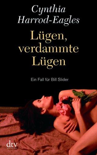 Cynthia, Harrod-Eagles: Lügen, verdammte Lügen Ein Fall für Bill Slider. Deutsche Erstausgabe