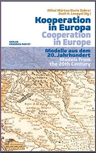 Mihai /Dobra, Hrsg. v. Mßrton: Kooperation in Europa Modelle aus dem 20. Jahrhundert/Models from the 20th Century