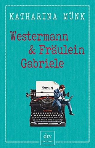 Westermann und Fräulein Gabriele Roman