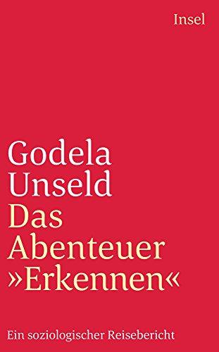 """Das  Abenteuer """"Erkennen"""". Ein soziologischer Reisebericht."""