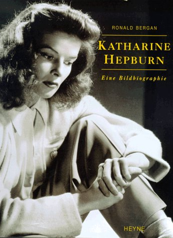 Katharine Hepburn Eine Bildbiographie