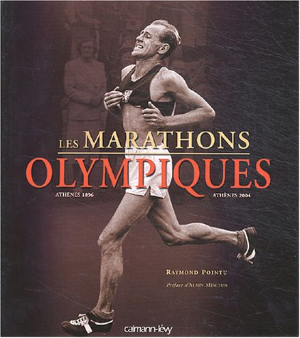 Les Marathones Olympiques Athenes 1896 - Athenes 2004