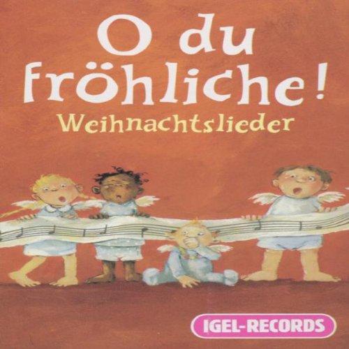 O du fröhliche! - Weihnachtslieder. Die schönsten deutschen Weihnachtslieder.