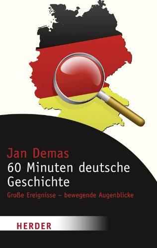 60 Minuten deutsche Geschichte Große Ereignisse - bewegende Augenblicke