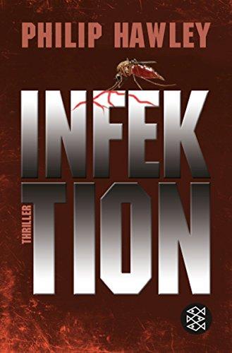 Philip, Hawley: Infektion Thriller. Deutsche Erstausgabe