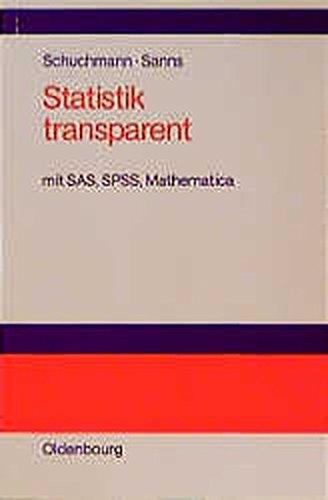 Statistik transparent. Mit SAS, SPSS, Mathematica.