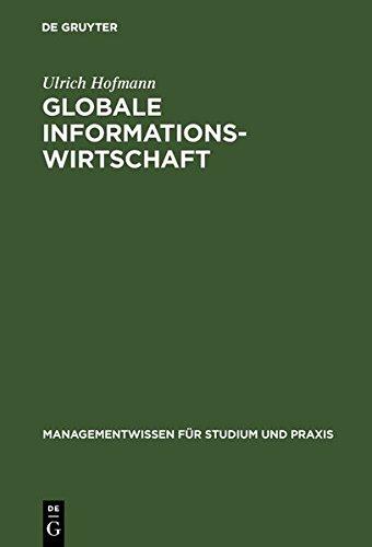 Globale Informationswirtschaft. Management, Technologien, Strategien.