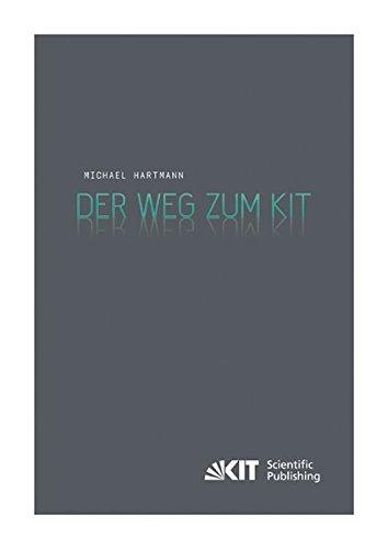 Der Weg zum KIT Von der jahrzehntelangen Zusammenarbeit des Forschungszentrums Karlsruhe mit der