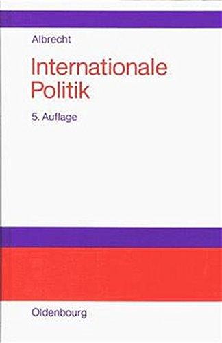 Internationale Politik. Einführung in das System internationaler Herrschaft.