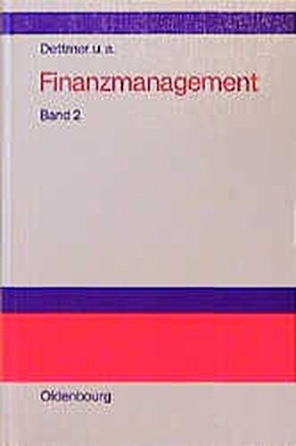 Finanzmanagement, Bd.2, Problemorientierte Darstellung