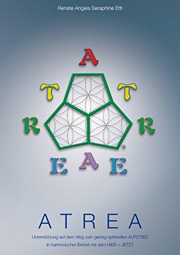 ATREA Unterstützung auf dem Weg zum geistig-spirituellen Aufstieg in harmonischer Einh