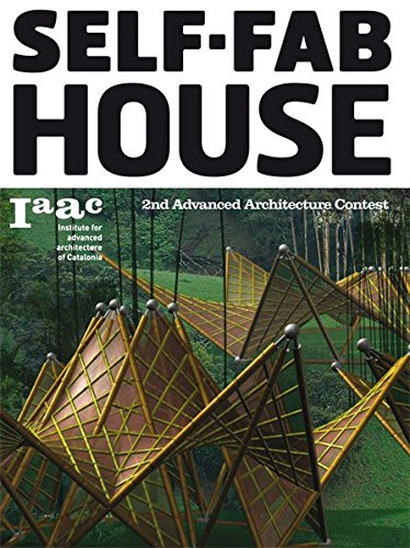 Self-Fab House 2nd Advanced Architecture Contest. Ed.: IaaC