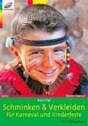 Schminken & Verkleiden für Karneval und Kinderfeste. Mit 2 Vorlagebögen