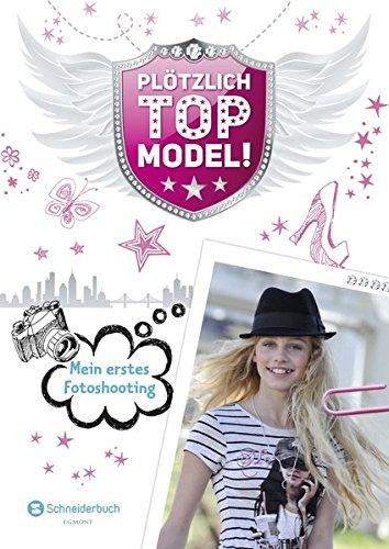 Plötzlich Topmodel, Band 01 Mein erstes Fotoshooting