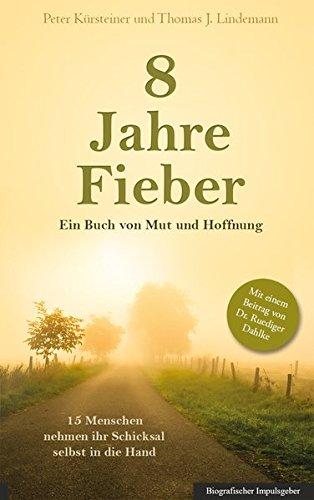 8 Jahre Fieber Ein Buch von Mut und Hoffnung
