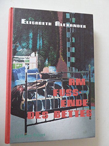 Alexander, E.: Am Fußende des Bettes.