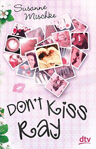 Susanne, Mischke: Don't Kiss Ray