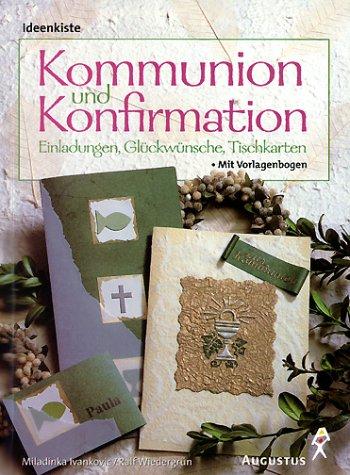 Kommunion und Konfirmation. Einladungen, Glückwünsche, Tischkarten. - Mit Vorlagenbogen.