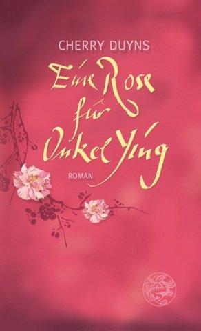Eine Rose für Onkel Ying Roman