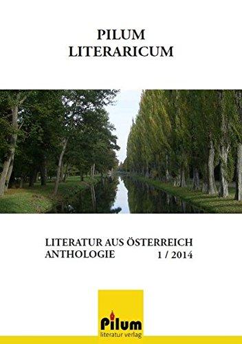 Pilum Literaricum 1/2014. Literatur aus Österreich - Anthologie