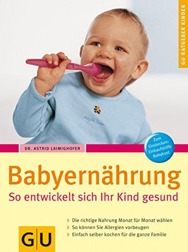 Babyernährung So entwickelt sich Ihr Kind gesund.