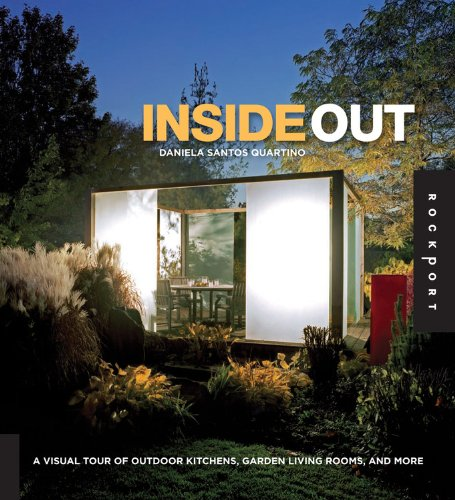 Insideout A visual tour of outdoor kitchens, garden living rooms, and more