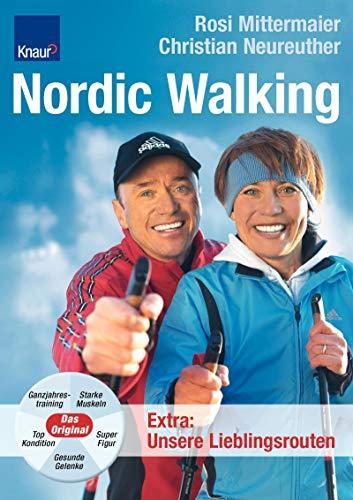 Rosi, Mittermaier und Neureuther Christian: Nordic Walking. Ganzjahrestraining, Starke Muskeln, Gesunde Gelenke, Top Kondition, Super Figur.
