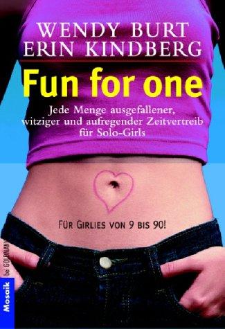 Fun for one. Jede Menge ausgefallener, witziger und aufregender Zeitvertreib für Solo-Girls
