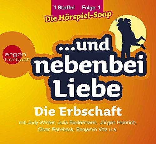 ... und nebenbei Liebe. Die Erbschaft. Staffel 1, Folge 1. 1 Audio-CD