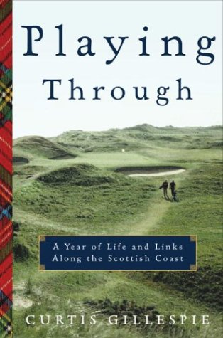 Playing Through A Year of Life and Links Along the Scottish Coast