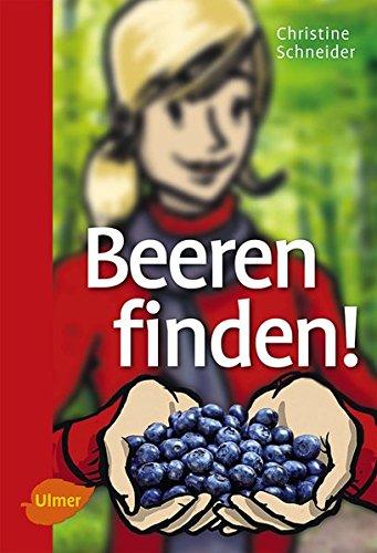 Christine, Schneider: Beeren finden!