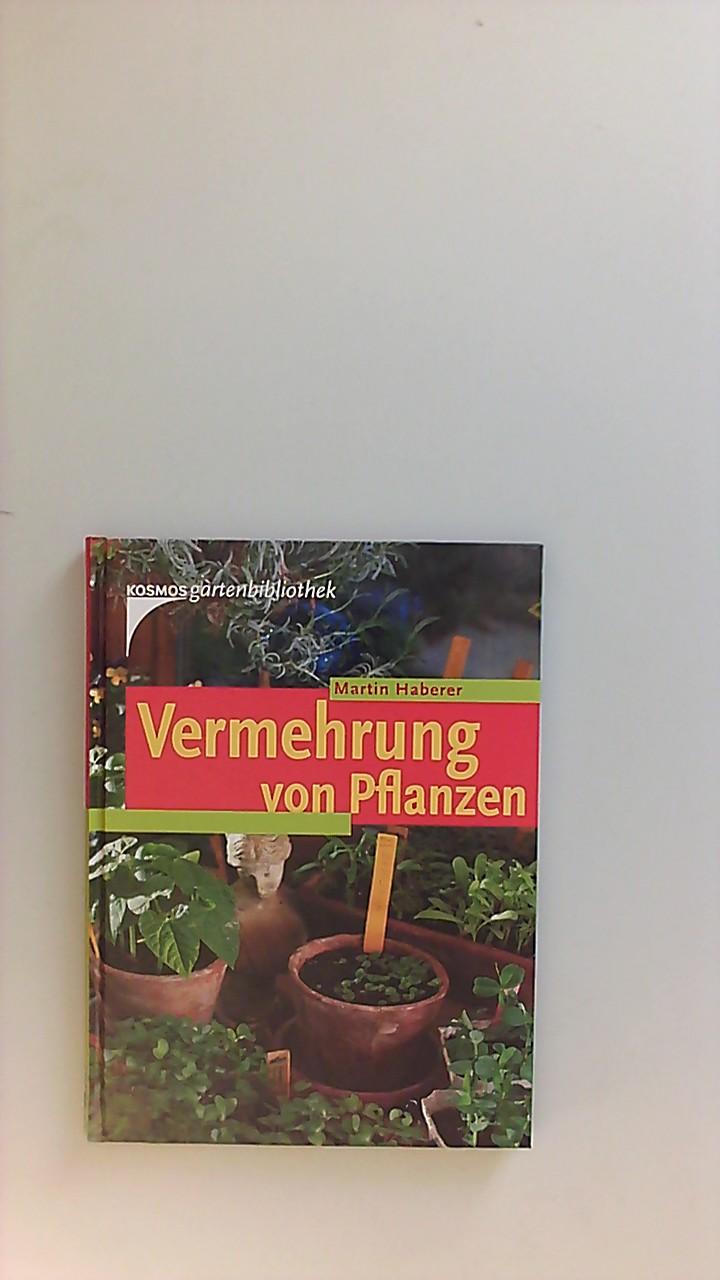 Vermehrung von Pflanzen. Kosmos-Gartenbibliothek