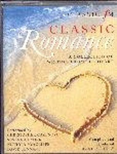 Classic Romance. A Collection of writing from the heart
