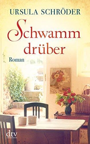 Ursula, Schröder: Schwamm drüber Roman