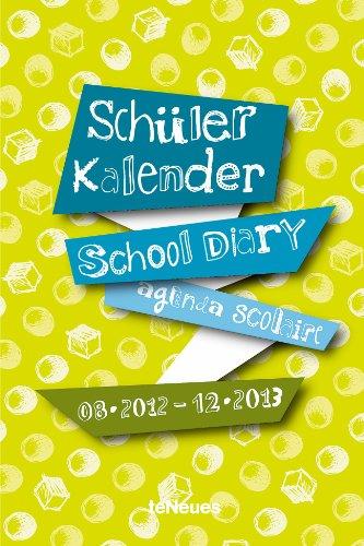Yellow Green, Schülerkalender 2012/2013 School Diary; Agenda Scolaire. Mit Wochenkalendarium dtsch.-engl.-französ.