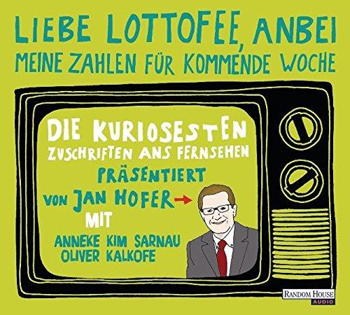 Liebe Lottofee, anbei meine Zahlen für kommende. Woche. Die kuriosesten Zuschriften ans Fernsehen. Präsentiert von Jan Hofer.
