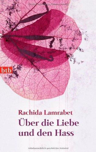 Rachida, Lamrabet: Über die Liebe und den Hass Erzählungen