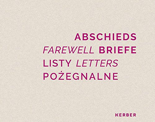 Abschiedsbrieffe. Farewell. Listy. Letters. Pozegnalne Auf den Spuren von Freya und Helmuth James von Moltke
