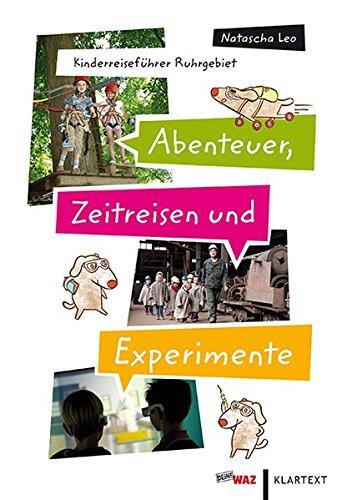 N., Leo: Abenteuer, Zeitreisen und Experimente. Kinderreiseführer Ruhrgebiet.