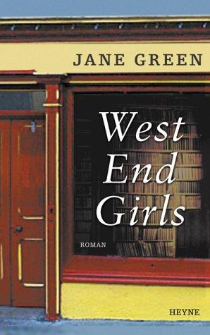 Jane, Green: West End Girls Roman. Aus d. Engl. v. Sabine Lohmann