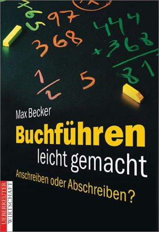 Max, Becker: Buchführen leicht gemacht Anschreiben oder Abschreiben?