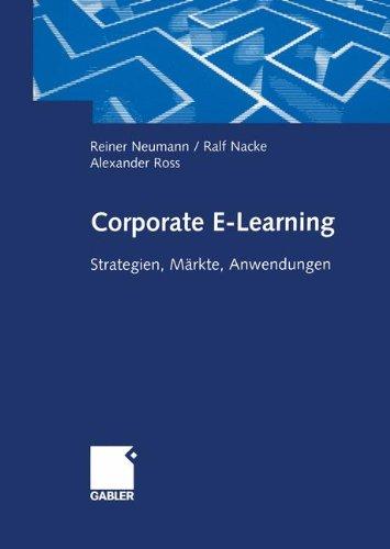 Corporate E-Learning Strategien, Märkte, Anwendungen. Z. Tl. in engl. Sprache