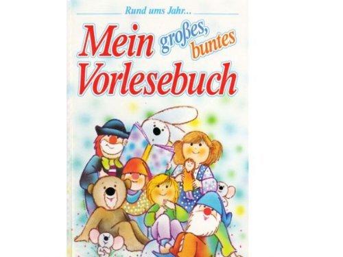 Mein grosses buntes Vorlesebuch. hrsg. von Bruno Horst Bull. Ill. von Marek Mann