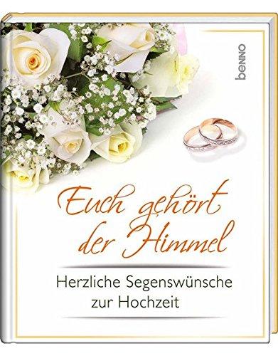 Euch gehört der Himmel Herzliche Segenswünsche zur Hochzeit