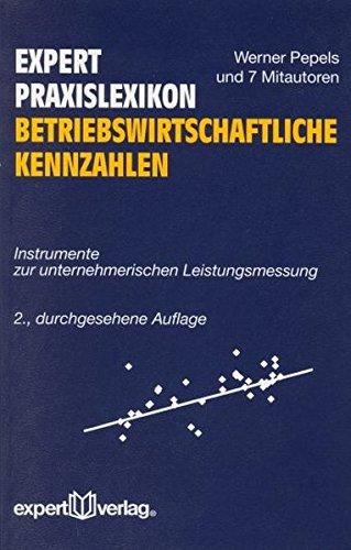 Expert Praxislexikon Betriebswirtschaftliche Kennzahlen Instrumente zur unternehmerischen Leistungsmessung