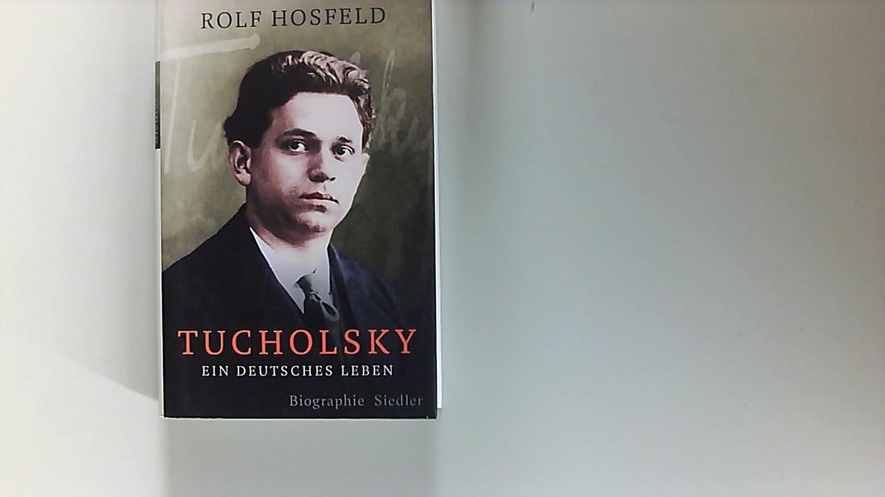 Tucholsky : ein deutsches Leben. 2. Aufl.