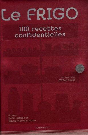 Le Frigo 100 recettes confidentielles