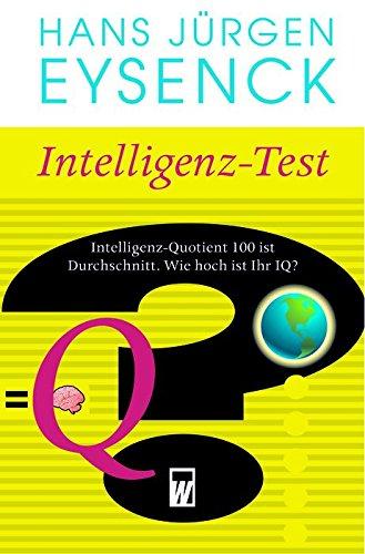 Intelligenz-Test. Intelligenz-Quotient 100 ist der Durchschnitt. Wie hoch ist Ihr IQ?. Bearb. v. G