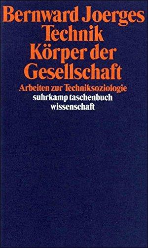 Bernward, Joerges: Technik, Körper der Gesellschaft. Arbeiten zur Techniksoziologie.